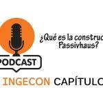 Podcast Ingecon | Capítulo 1 - ¿Qué es la construcción Passivhaus? | Reformas