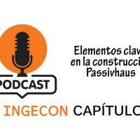 Podcast INGECON: Elementos clave en la construcción Passivhaus